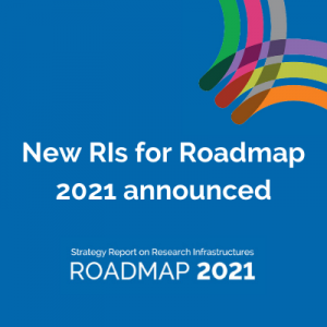 ESFRI approves 11 new Research Infrastructures to be included in its Roadmap 2021 and welcomes its new Chair